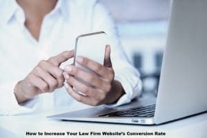 How to Increase Your Law Firm Website's Conversion Rate