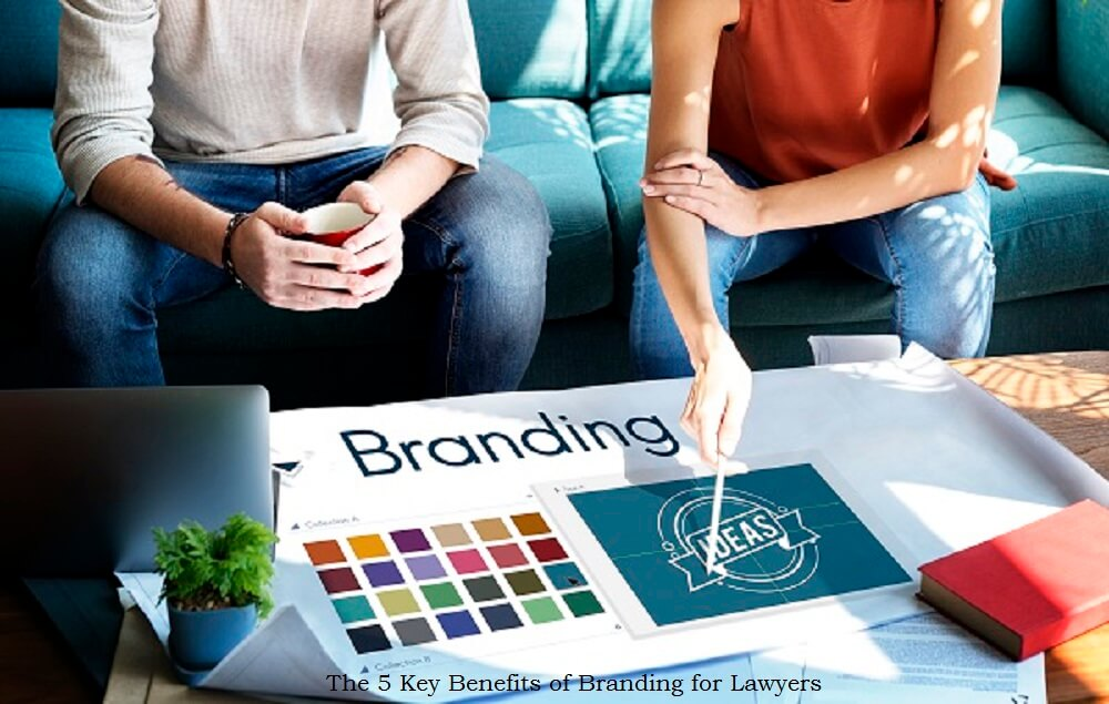 The 5 Key Benefits of Building a Strong Law Firm Brand
